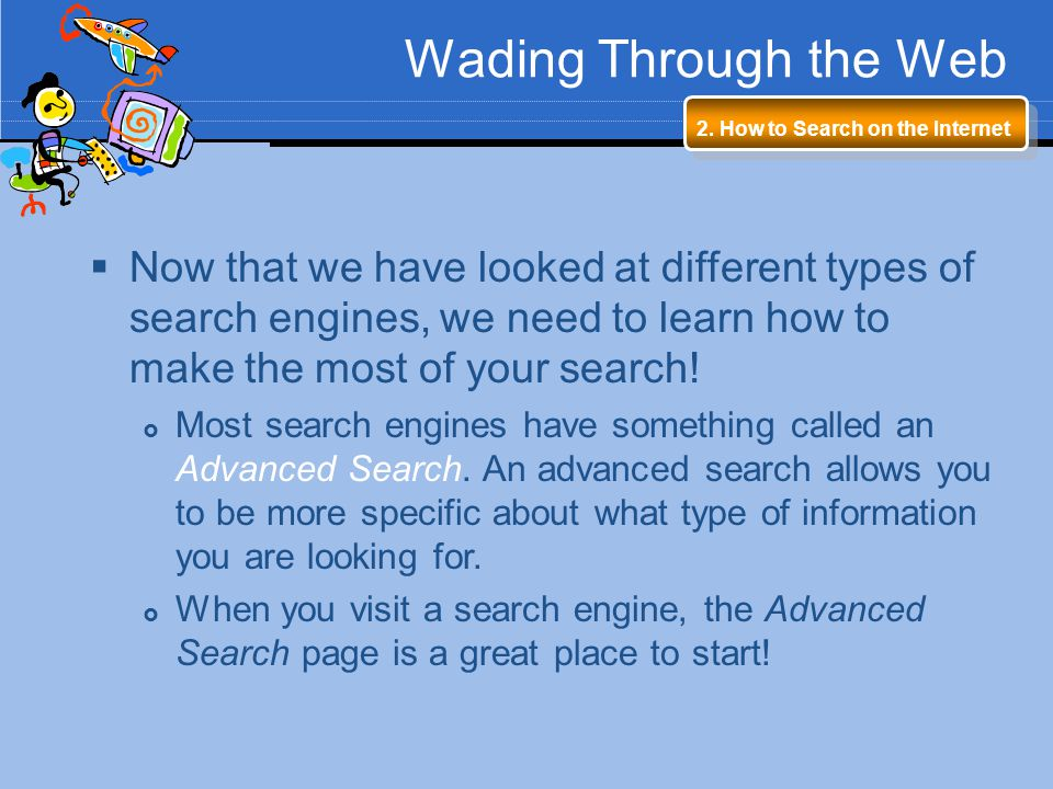 Wading Through the Web 2. How to Search on the Internet.