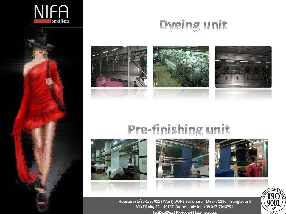 Dyeing unit Pre-finishing unit