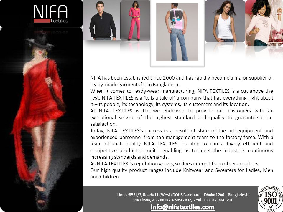 NIFA has been established since 2000 and has rapidly become a major supplier of ready-made garments from Bangladesh.