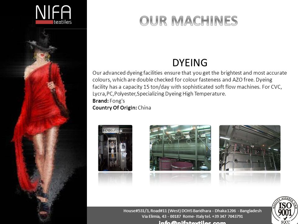 OUR MACHINES DYEING info@nifatextiles.com