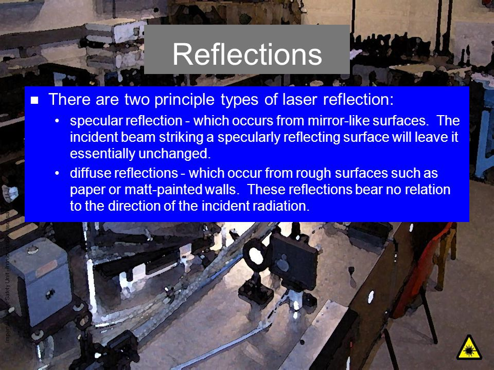 Reflections There are two principle types of laser reflection: