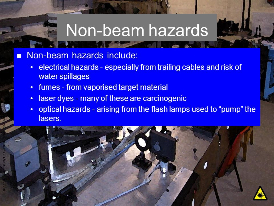 Non-beam hazards Non-beam hazards include: