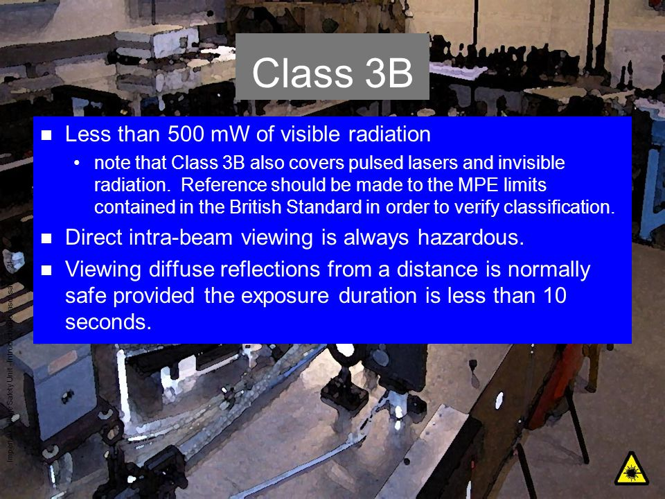 Class 3B Less than 500 mW of visible radiation