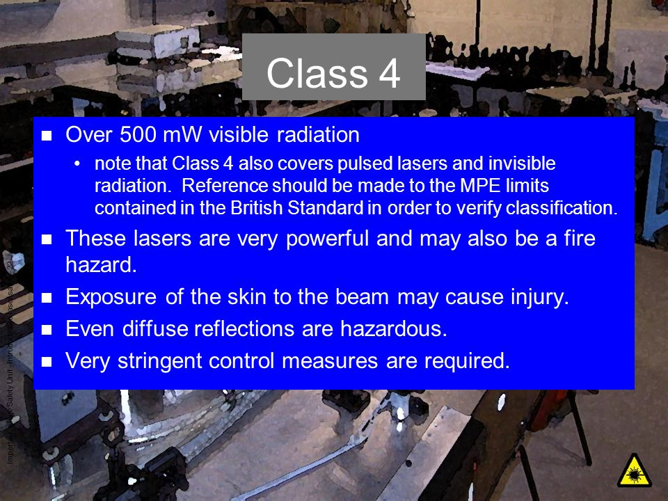 Class 4 Over 500 mW visible radiation
