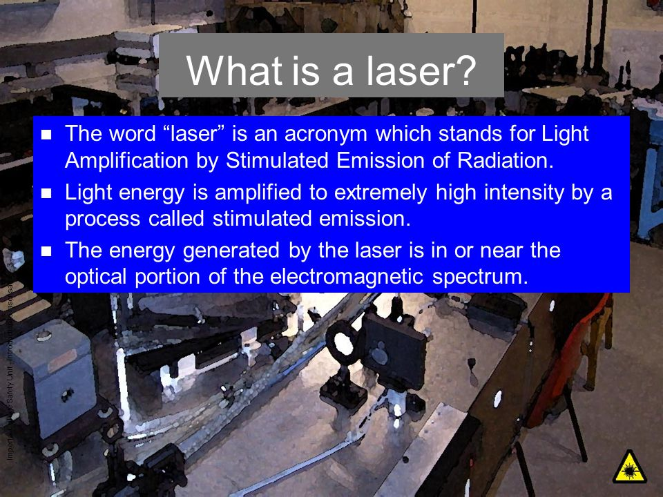 What is a laser The word laser is an acronym which stands for Light Amplification by Stimulated Emission of Radiation.