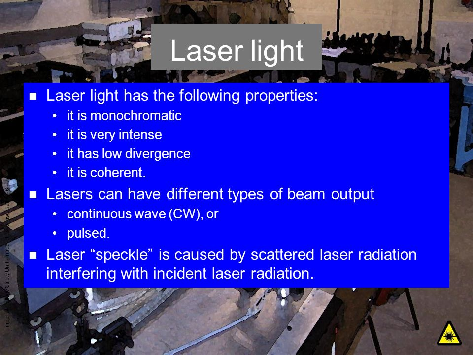 Laser light Laser light has the following properties: