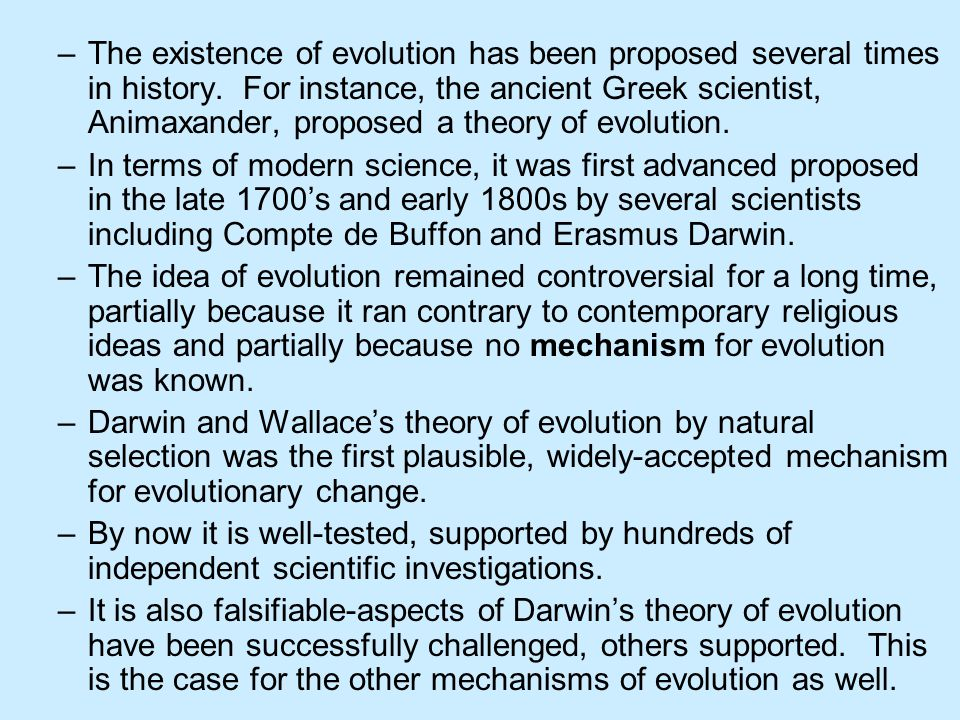The existence of evolution has been proposed several times in history