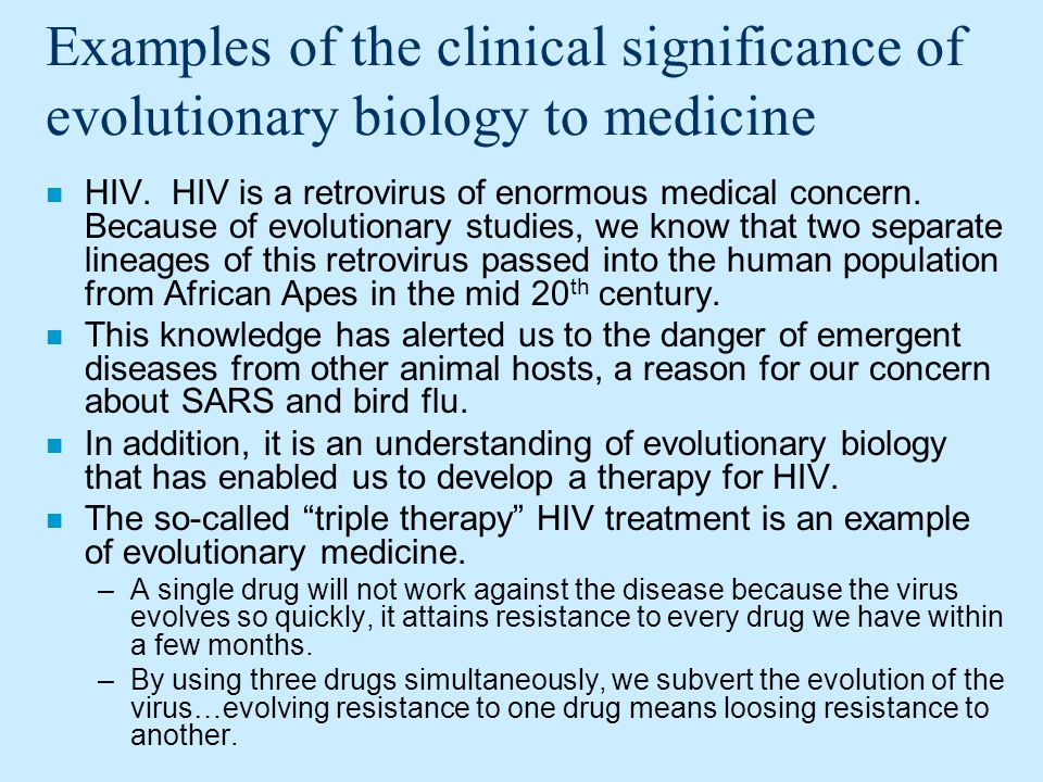 Examples of the clinical significance of evolutionary biology to medicine