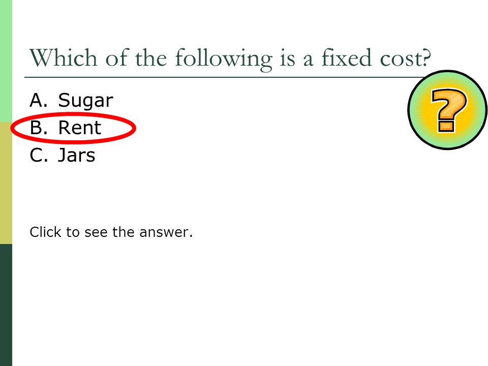 Which of the following is a fixed cost
