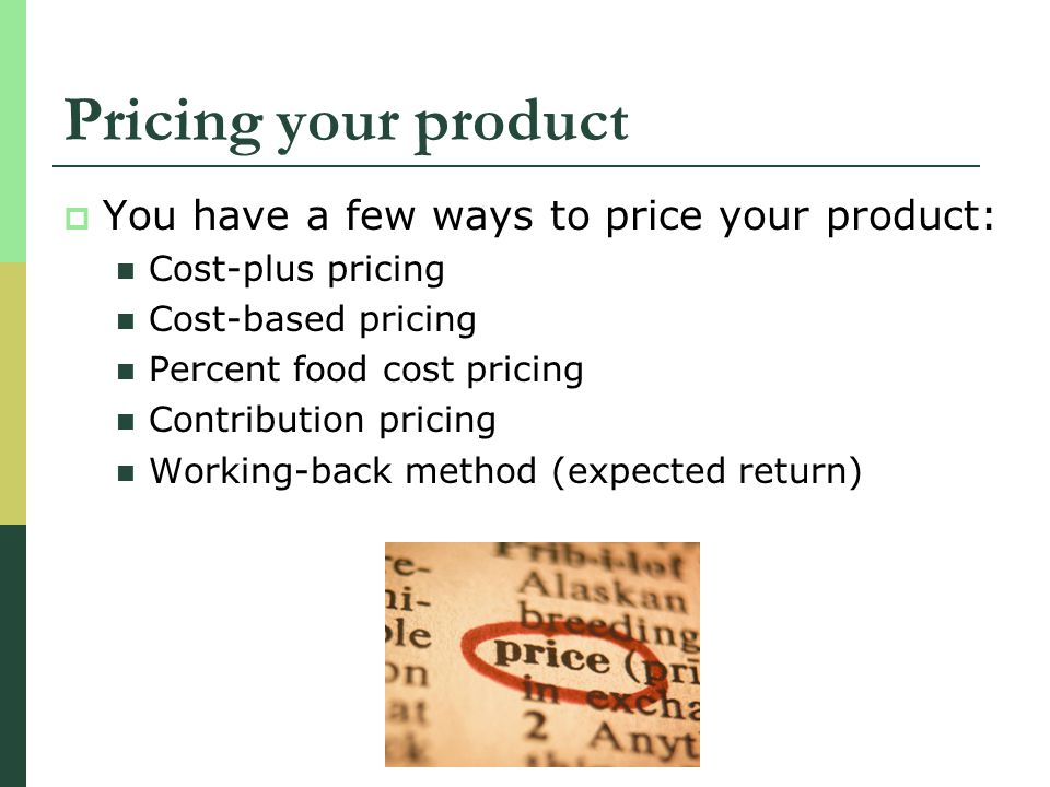 Pricing your product You have a few ways to price your product: