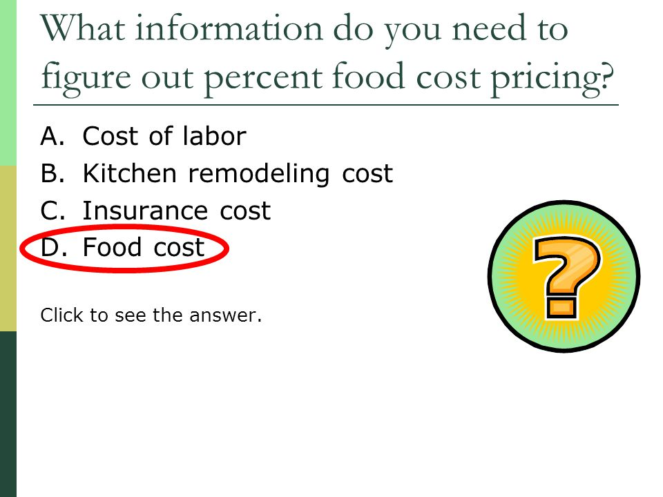 What information do you need to figure out percent food cost pricing