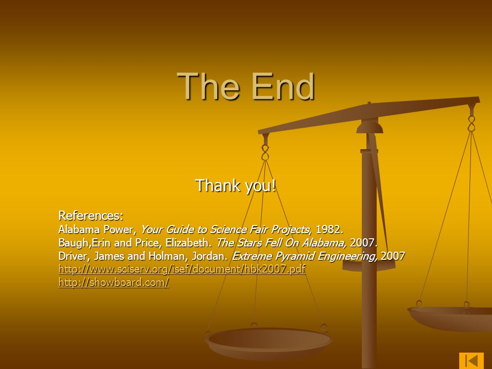 The End Thank you! References:
