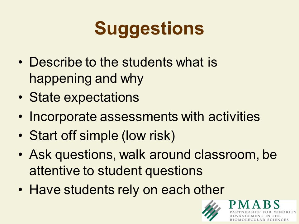 Suggestions Describe to the students what is happening and why