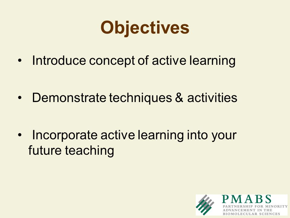 Objectives Introduce concept of active learning