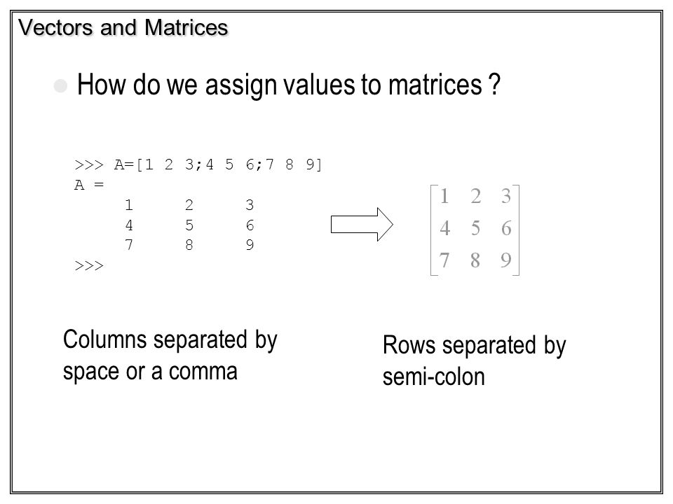How do we assign values to matrices