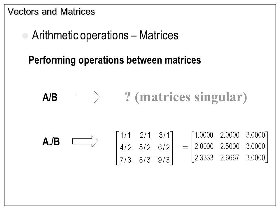 (matrices singular) Arithmetic operations – Matrices