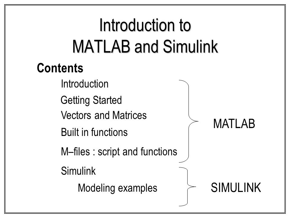 Introduction to MATLAB and Simulink