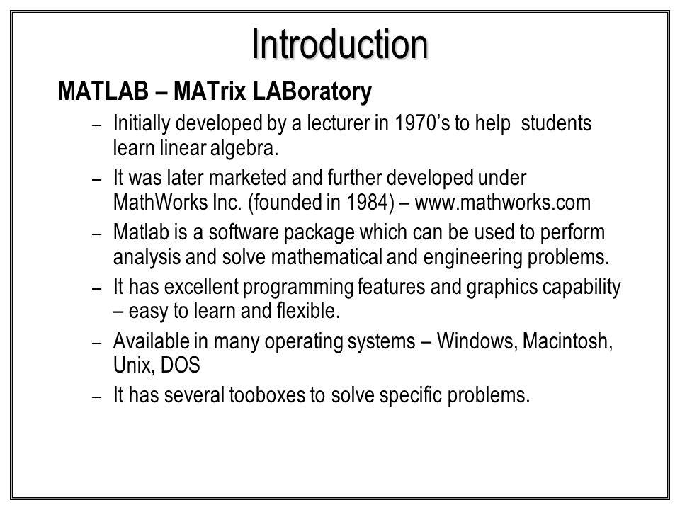 Introduction MATLAB – MATrix LABoratory