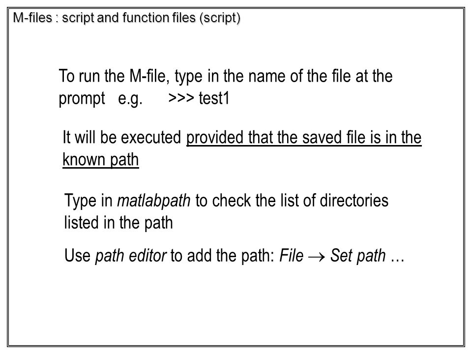 It will be executed provided that the saved file is in the known path