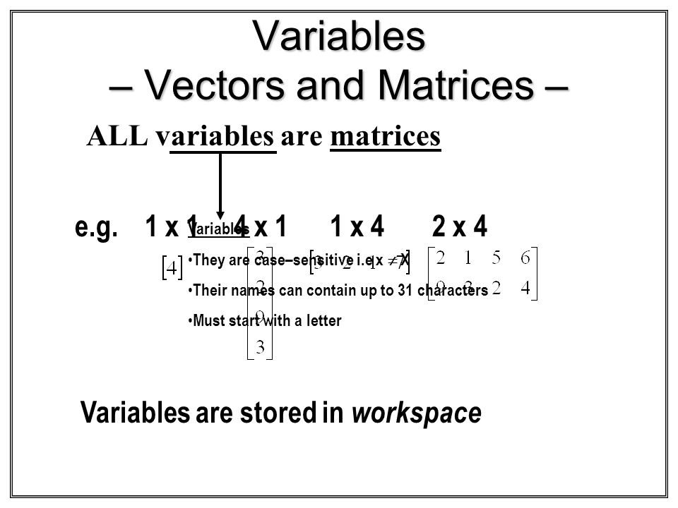 Variables – Vectors and Matrices –