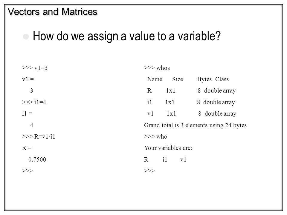 How do we assign a value to a variable