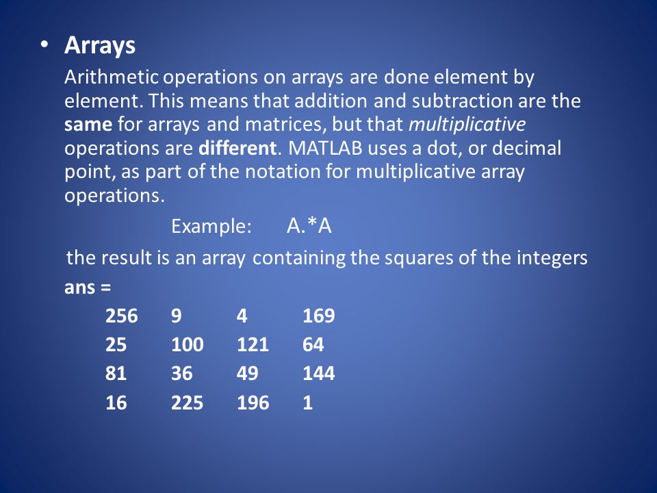 Arrays the result is an array containing the squares of the integers
