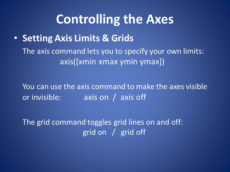 Controlling the Axes Setting Axis Limits & Grids