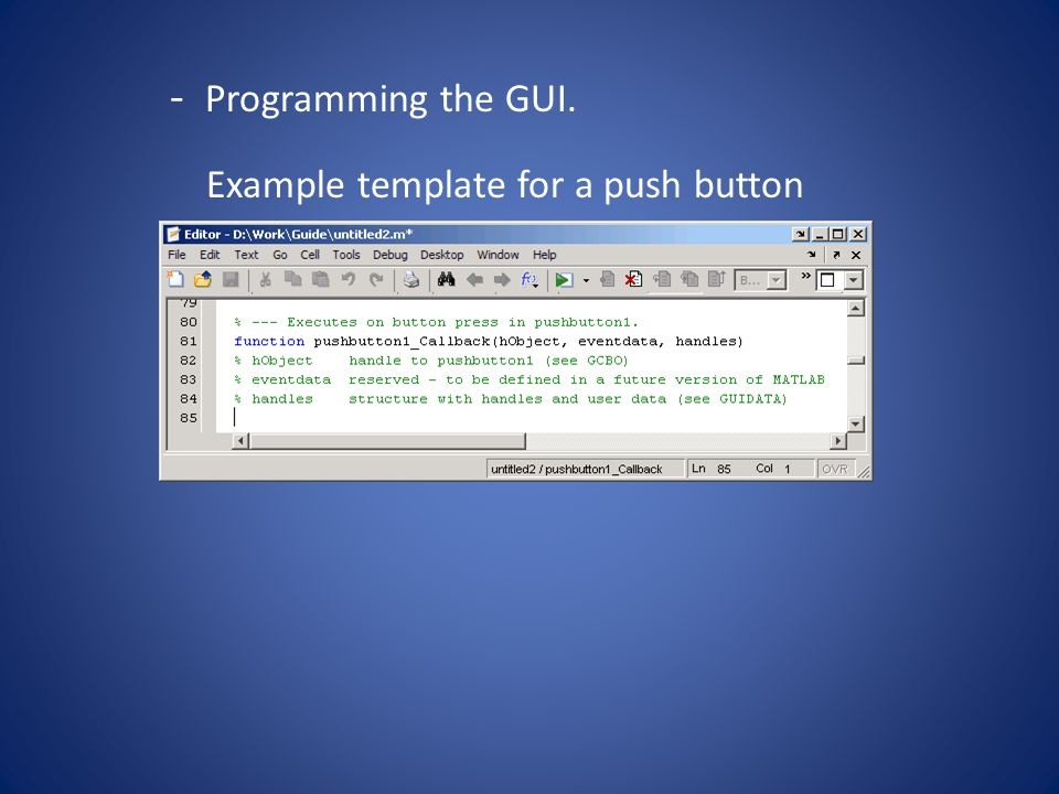 - Programming the GUI. Example template for a push button
