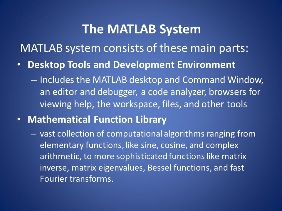 MATLAB system consists of these main parts: