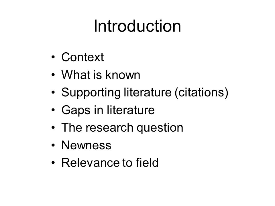 Introduction Context What is known Supporting literature (citations)
