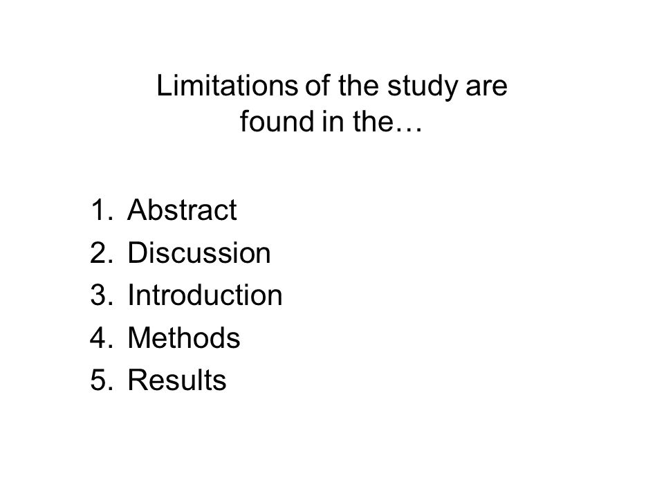 Limitations of the study are found in the…