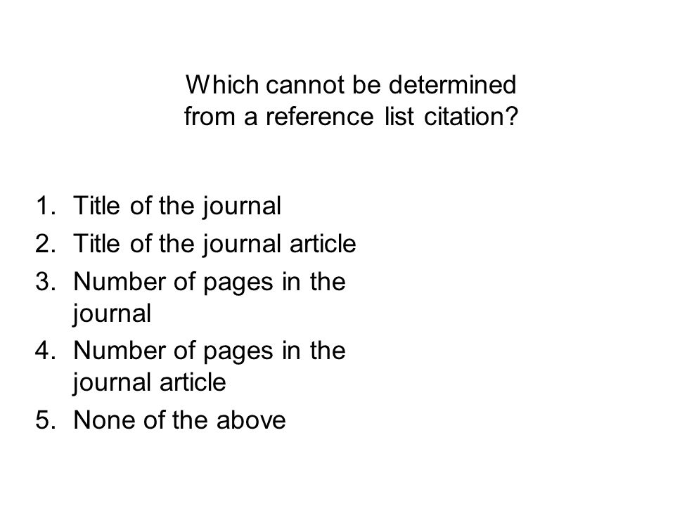 Which cannot be determined from a reference list citation