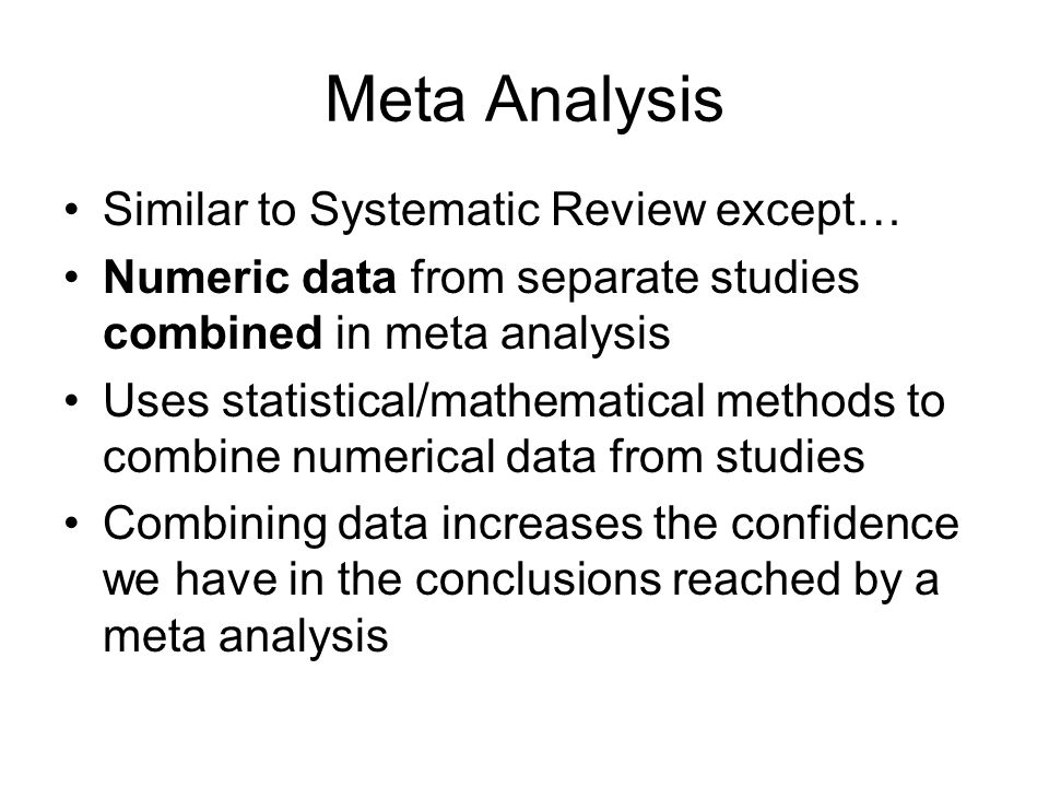 Meta Analysis Similar to Systematic Review except…