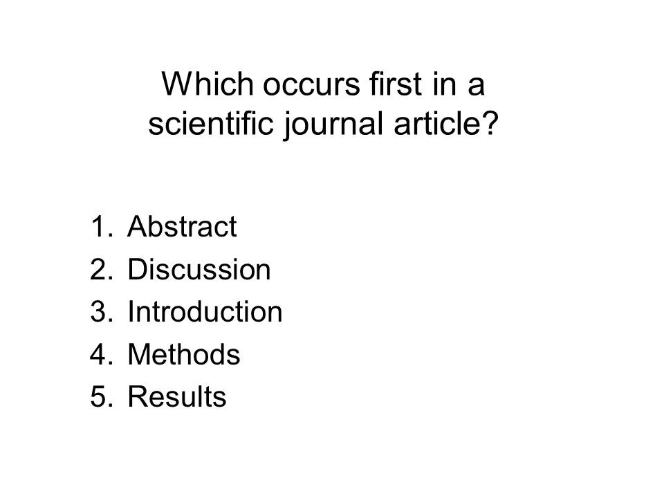 Which occurs first in a scientific journal article