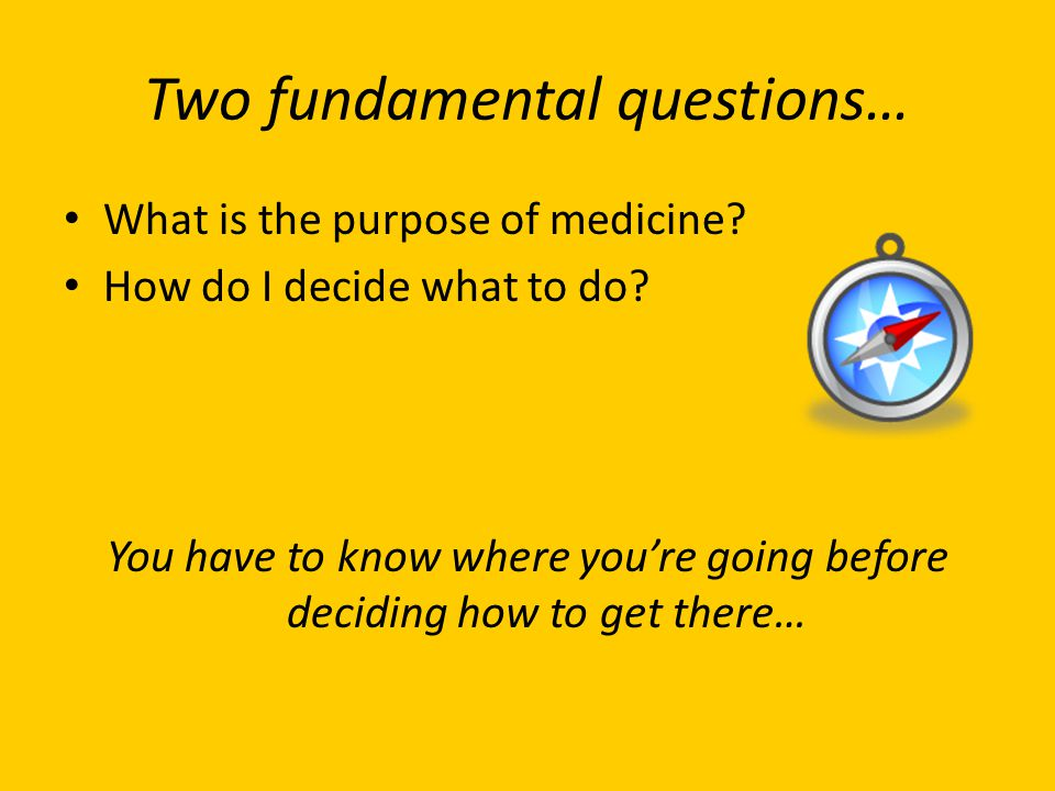 Two fundamental questions…