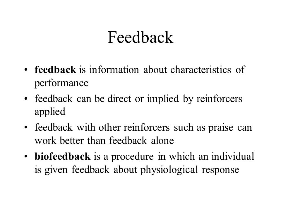 Feedback feedback is information about characteristics of performance