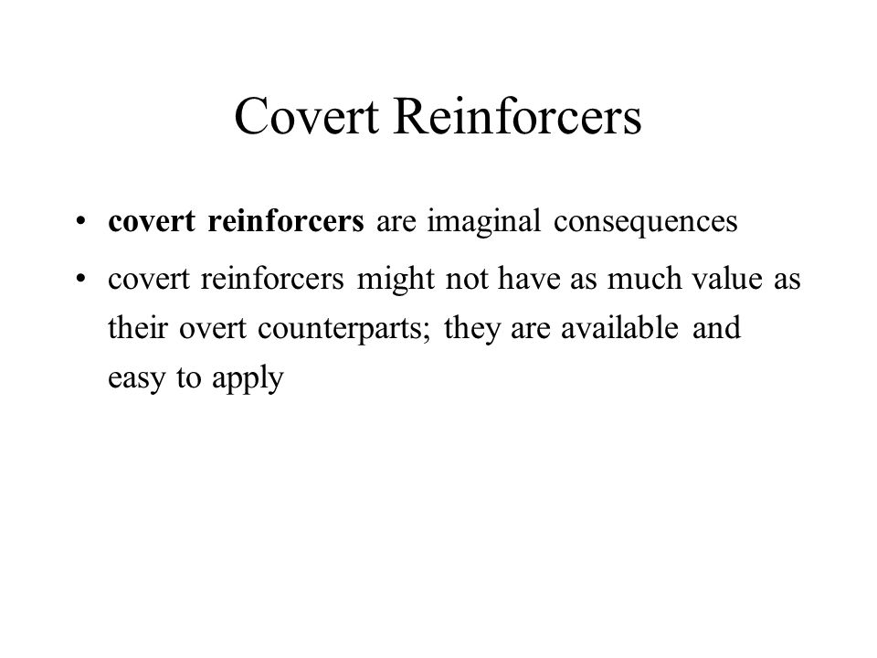 Covert Reinforcers covert reinforcers are imaginal consequences