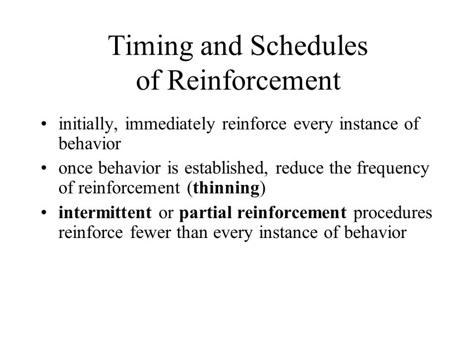 Timing and Schedules of Reinforcement