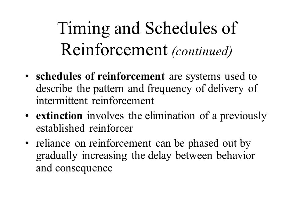 Timing and Schedules of Reinforcement (continued)