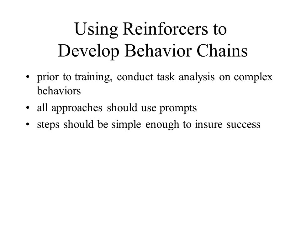 Using Reinforcers to Develop Behavior Chains
