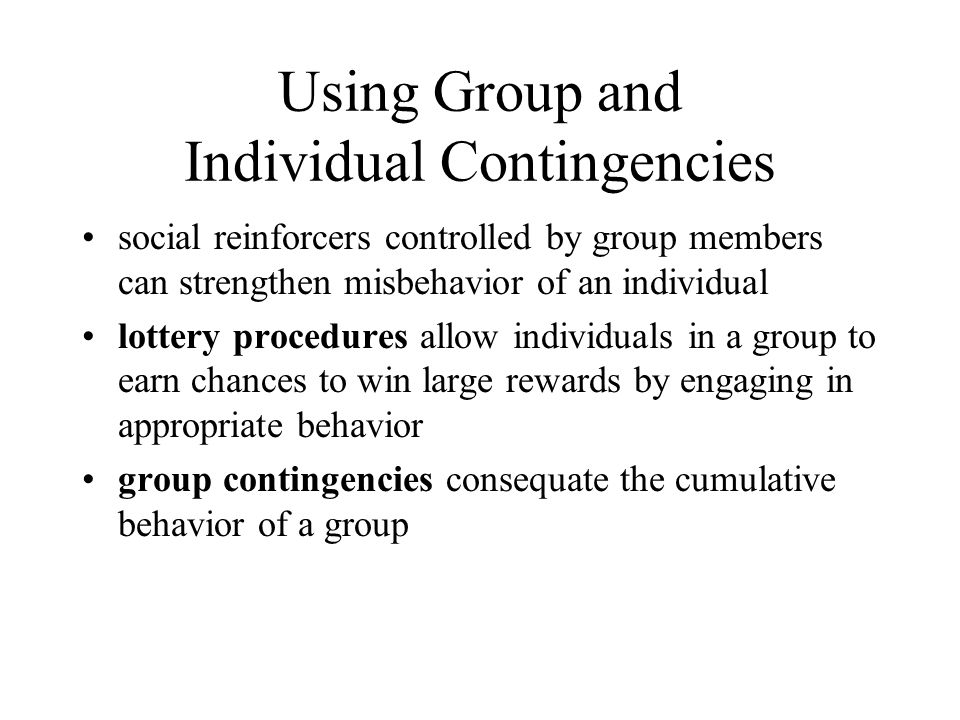 Using Group and Individual Contingencies