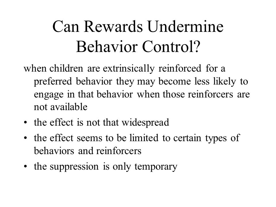 Can Rewards Undermine Behavior Control
