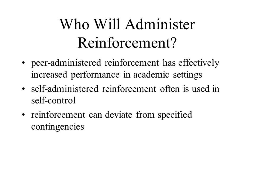 Who Will Administer Reinforcement