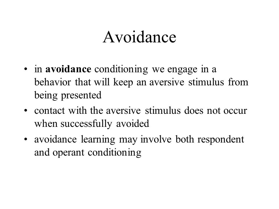 Avoidance in avoidance conditioning we engage in a behavior that will keep an aversive stimulus from being presented.
