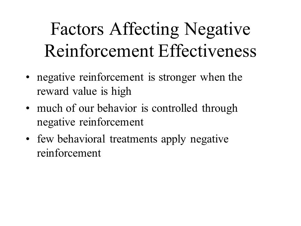 Factors Affecting Negative Reinforcement Effectiveness