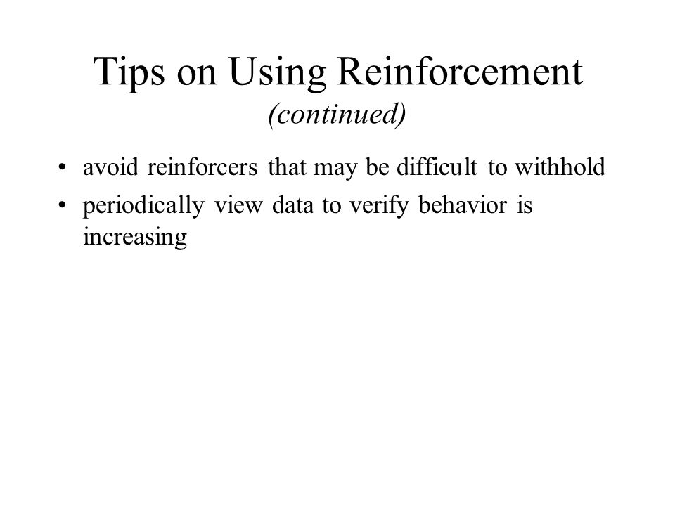 Tips on Using Reinforcement (continued)