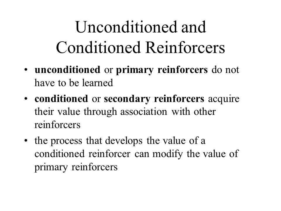 Unconditioned and Conditioned Reinforcers