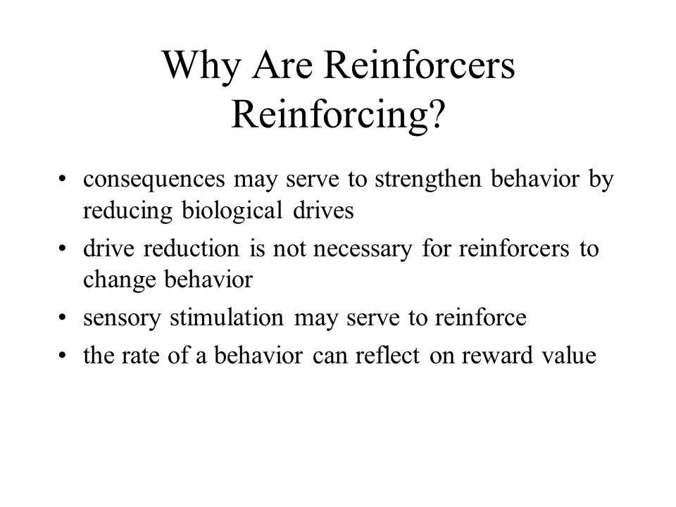 Why Are Reinforcers Reinforcing