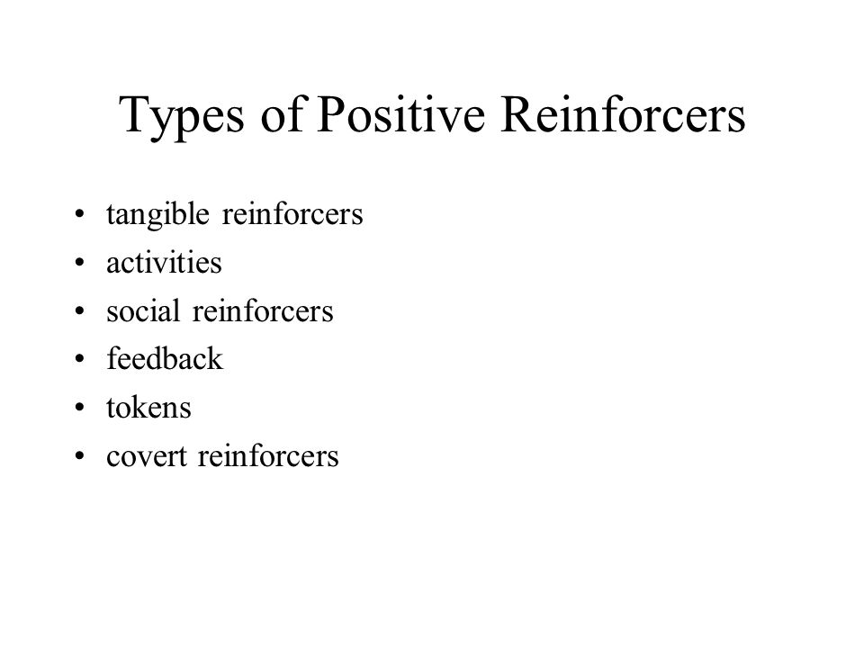 Types of Positive Reinforcers