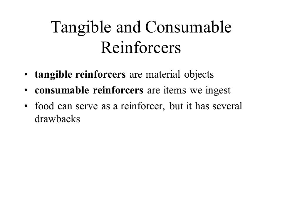 Tangible and Consumable Reinforcers